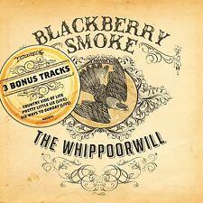 BLACKBERRY SMOKE - THE WHIPPOORWILL (3 BONUS TRACKS UK/EU EDITION)  CD NEW+