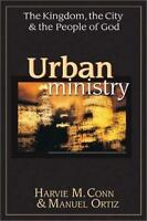 Urban Ministry: The Kingdom, the City & the People of God by Ortiz, Manuel, Con
