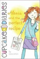 Cupcake Diaries: Alexis and the Perfect Recipe 4 by Coco Simon (2013, Hardcover)