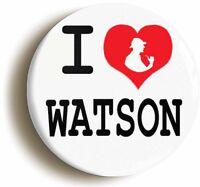 I HEART LOVE WATSON SHERLOCK HOLMES BADGE BUTTON PIN (1inch/25mm diameter)