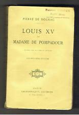 LOUIS XV ET MADAME DE POMPADOUR  PIERRE DE NOLHAC CALMANN LEVY 1912