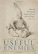 Useful Enemies: Islam and The Ottoman Empire in, Malcolm.