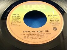 GEOFF HUGHES - Happy Birthday Kid / Spy - NEAR MINT 1981 Canada Press 45