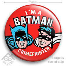 "BATMAN ROBIN I'M A CRIMEFIGHTER NEW -25mm 1"" Badge"