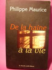 De la haine à la vie philippe Maurice