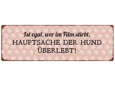 METALLSCHILD Blechschild IST EGAL WER IM FILM STIRBT Hund Tierisch Spruch Shabby