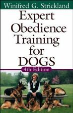 Expert Obedience Training for Dogs by Winifred Gibson Strickland (2003,...