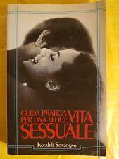 LIBRO - GUIDA PRATICA PER UNA FELICE VITA SESSUALE - TASCABILI SONZOGNO 1989