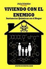 Viviendo con el Enemigo : Sustancias Quimicas en el Hogar by Julia Seidler...