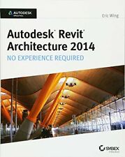 Autodesk Revit Architecture 2014: No Experience, Wing+=