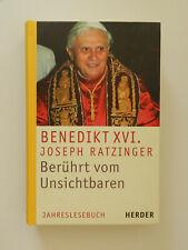 Benedikt XVI Joseph Ratzinger Berührt vom Unsichtbaren Jahreslesebuch Herder