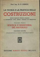 G.B. ORMEA: LA TEORIA E LA PRATICA NELLE COSTRUZIONI - VOLUME  I° _ HOEPLI 1960