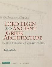 Lord Elgin and Ancient Greek Architecture : The Elgin Drawings at the British...