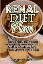 Renal Diet Plan : The Simple Natural Remedy Tips for Managing Kidney Disease...