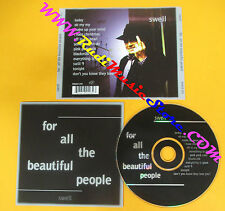 CD SWELL For all the beautiful people 1998 Uk BBQCD 203 no lp mc dvd  (CS1)