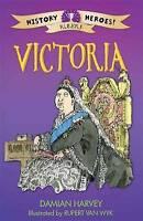 Harvey, Damian, Victoria (History Heroes), Very Good Book