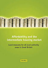 Affordability and the Intermediate Housing Market: Local Measures for All Local