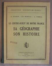 """LE CENTRE-OUEST DE NOTRE FRANCE SA GEOGRAPHIE SON HISTOIRE / """"ENFANTS DE FRANCE"""""""