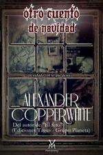 Otro Cuento de Navidad : Cuidado con lo Que Deseas by Alexander Copperwhite...