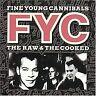 Raw and the Cooked von Fine Young Cannibals   CD   Zustand sehr gut
