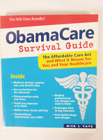 ObamaCare Survival Guide : The Affordable Care Act and What it Means for You...