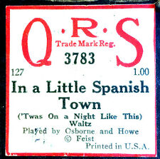 QRS Word Roll IN A LITTLE SPANISH TOWN 3783 Osborne & Howe Player Piano Roll
