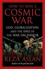 How to Win a Cosmic War: God, Globalization, and the End of the War on-ExLibrary