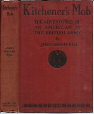 Kitchener's Mob 1916 Adventures of American in British Army WWI James N Hall