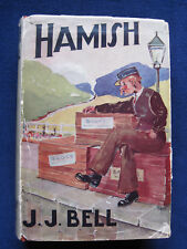 HAMISH by J.J. BELL - 1st Edition in Dust Jacket
