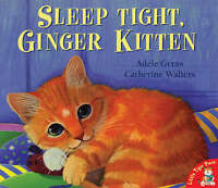 Sleep Tight, Ginger Kitten, Geras, Adele, Very Good Book