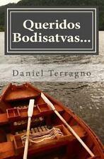 Queridos Bodisatvas... : Cartas de un Maestro Zen a la Sangha by Daniel...