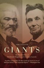 Giants: The Parallel Lives of Frederick Douglass and Abraham Lincoln: By Stau...