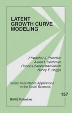 Latent Growth Curve Modeling: By Kristopher J Preacher, Aaron L Wichman, Robe...