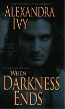 Alexandra Ivy  When Darkness Ends    Paranormal Romance   Pbk NEW Book