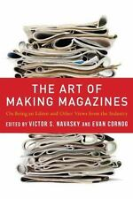 The Art of Making Magazines: On Being an Editor and Other Views from the