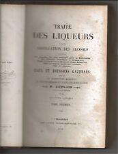 Traité des Liqueurs et de la Distillation des Alcools, Tome 1 1858 P. Duplais