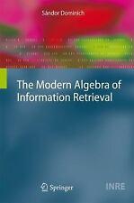 The Modern Algebra of Information Retrieval 24 by Sándor Dominich (2010,...