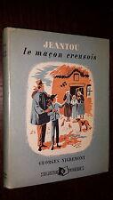 JEANTOU LE MAÇON CREUSOIS - Georges Nigremont 1953 - Creuse Limousin