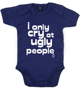 """Funny Baby Bodysuit """"I Only Cry at Ugly People"""" Babygrow Newborn Gift"""