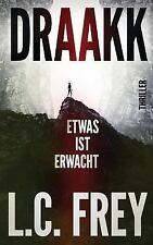 Draakk : Etwas Ist Erwacht. (Horrorthriller) by L. Frey (2013, Paperback)