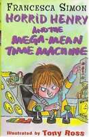 Horrid Henry and the Mega-mean Time Machine: Bk. 13, Francesca Simon, Very Good