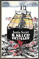 Il killer dei mari - Justin Scott - 1 edizione La Scala Rizzoli, 1980