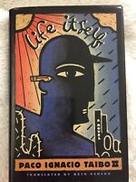 Life Itself by Paco Ignacio, II Taibo (1994, Hardcover)