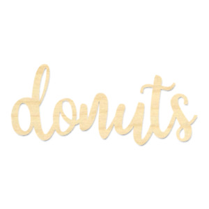 Donuts Sign-Wood Donuts Wording-Laser Cut Donuts