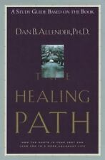 The Healing Path Study Guide : How the Hurts in Your Past Can Lead You to a...