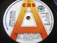 """DENIECE WILLIAMS - WE HAVE LOVE FOR YOU     7"""" VINYL PROMO"""