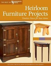 Heirloom Furniture Projects: Timeless Pieces for Your Home (The Best of Woodwork