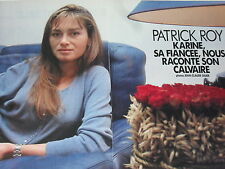 COUPURE DE PRESSE 1993 PATRICK ROY Karine sa fiancée raconte son calvaire