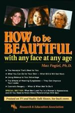 How To Be Beautiful with Any Face at Any Age (Handbooks & Guides)