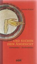 Und suchen dein Angesicht * Gottesbilder Kirchenbilder * Helmut Krätzl 2010